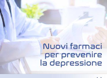 Nuovi farmaci per prevenire la depressione