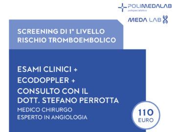 Screening di primo livello del rischio tromboembolico con esami clinici, eco doppler e visita specialistica con il dott. Perrotta